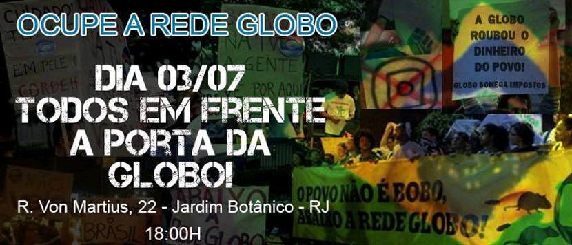 """Appel citoyen à manifester contre le tout-puissant média Globo qui monopolise pratiquement l'information e la production audio-visuelle au Brésil et dont la concession et les contrats sont entachés de nombreuses """"irrégularités""""."""