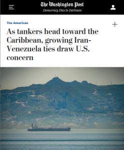 """Le Washington Post (5/23/20) rapporte que le Venezuela """"offre à Téhéran la perspective d'un nouveau centre d'influence juste de l'autre côté de la mer des Caraïbes par rapport à la Floride"""". (Par """"juste de l'autre côté"""", le Post entend à 1770 kilomètres miles des Etats-Unis, avec Cuba entre les deux)."""