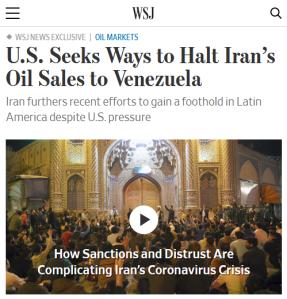 """Wall Street Journal : Les Etats-Unis cherchent des moyens de stopper les ventes de pétrole de l'Iran au Venezuela Le Wall Street Journal (5/20/20) décrit l'Iran qui vend du pétrole au Venezuela comme """"un défi à la doctrine Monroe des États-Unis, vieille de près de deux siècles, qui s'oppose à... l'ingérence internationale dans l'hémisphère occidental"""" (sic) - comme si les tentatives états-uniennes de renverser le gouvernement du Venezuela et d'autres pays d'Amérique latine ne constituaient pas une """"ingérence internationale"""""""